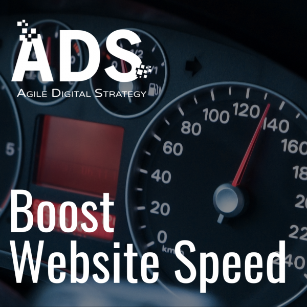 Boost Website Speed Service available from Agile Digital Strategy