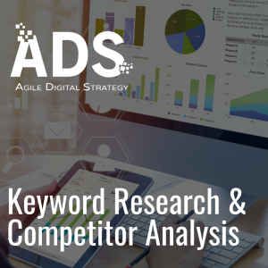 Keyword Research & Competitor Analysis services available now from Agile Digital Strategy