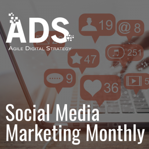Social Media Marketing Monthly Agile Digital Strategy