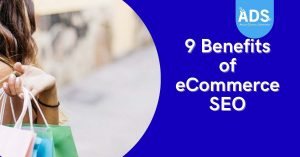 9 Benefits of ECommerce SEO by Agile Digital Strategy - Grow your online business