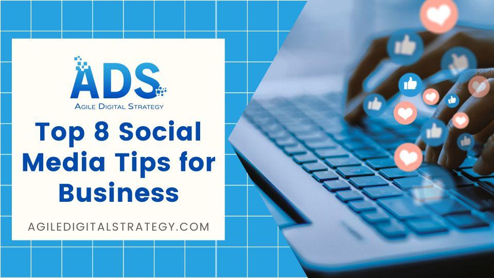 Top 8 Social Media Tips for Business
